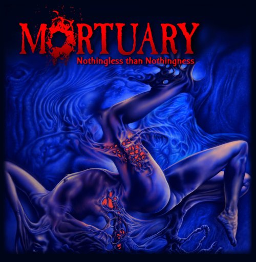 "MORTUARY ""Nothingless than Nothingness"""