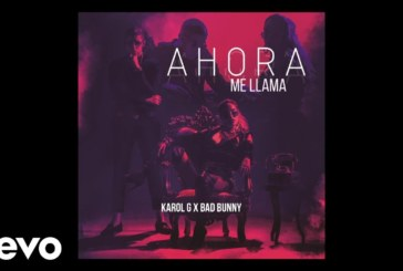 Karol G Feat Bad Bunny – Ahora Me Llama (Official Audio)