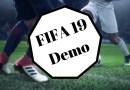 Όλες οι πληροφορίες για το FIFA 19 Demo