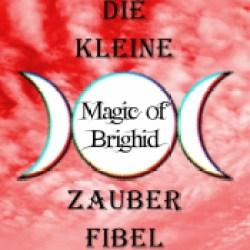 Die kleine Magic of Brighid Zauberfibel