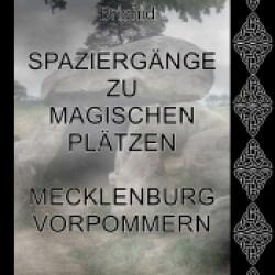 Spaziergänge zu magischen Plätzen - Mecklenburg-Vorpommern