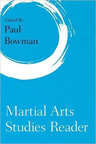The Martial Arts Studies Reader: 2018's Essential Book