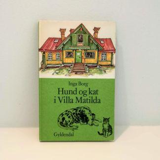 Hund og kat i villa Matilda af Inga Borg