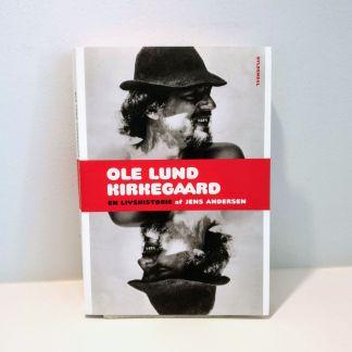 Ole Lund Kirkegaard : en livshistorie af Jens Andersen