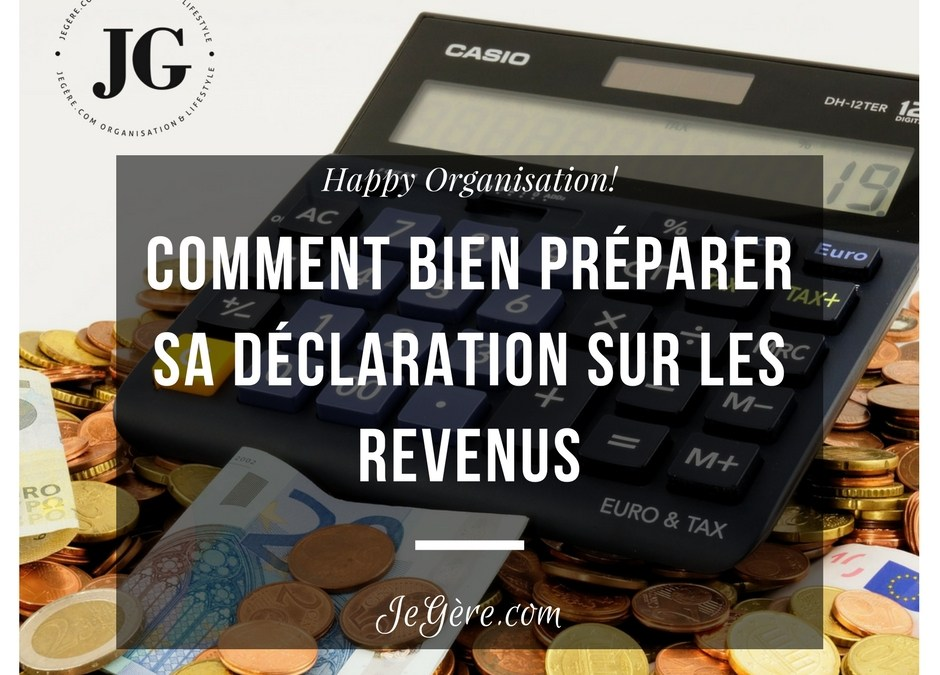Comment bien préparer sa déclaration de revenus?