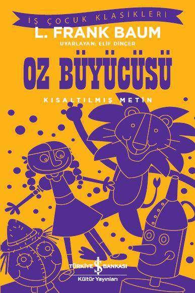 İş Çocuk Klasikleri dizisi içerisinde L. Frank Baum'un Oz Büyücüsü kitabının çocuklar için kısaltılmış bir versiyonunu bulabilirsiniz.