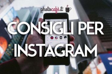 Photocafè.it - 5 consigli su come usare instagram al meglio