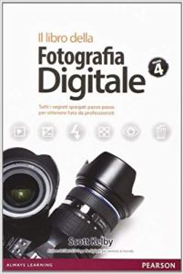 Il libro della fotografia digitale di Scott Kelby
