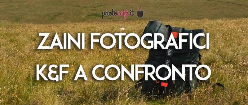 Zaini fotografici a confronto: K&F Concept
