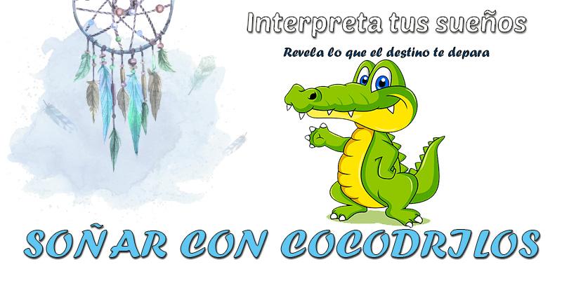 significado soñar con cocodrilos