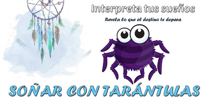 significado soñar con tarantulas