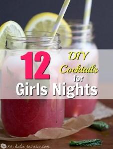 12 DIY Cocktails for Girls Nights