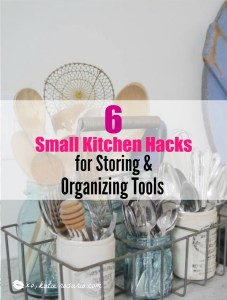 6 Small Kitchen Hacks for Storing and Organizing Tools
