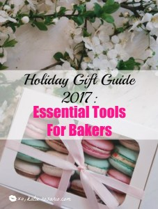 Holiday Gift Guide 2017: Must Haves For Bakers