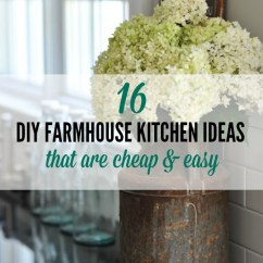 Kitchen Decor Cheap Commercial Kitchens 16 Diy Farmhouse Ideas That Are And Easy Xo Katie I Am Obsessed With These Fixer Upper They So