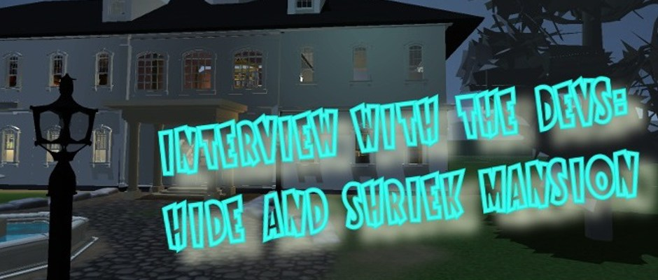 Interview with the devs: Hide & Shriek Mansion