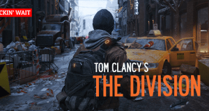 CAN'T F*CKIN' WAIT: The Division