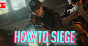 How to Siege