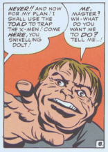 Toad: Career minion. ( X-Men #5)