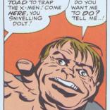 Toad: Career minion. ( X-Men #5)