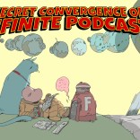 NEXT WEEK: The final episode of Secret Convergence on Infinite Podcasts!