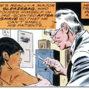 Also a villain. (The doctor, not the kid. The kid is just super doomed.) (Wolverine: Bloody Choices)