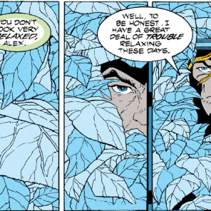 """It doesn't help that my only hobby is lurking in foliage."" (X-Factor #87)"