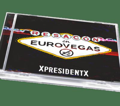 CD XpresidentX Resacon en Eurovegas Rap metal punk