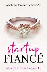Startup Fiance by Shilpa Mudiganti cover