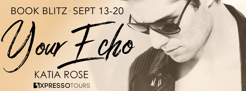 Xpesso Tours Book Blitz: Your Echo by Katia Rose