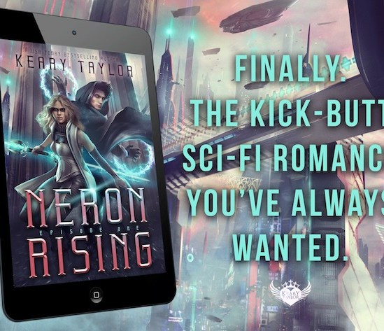Neron Rising: Finally, the kick-butt sci-fi romance you've always wanted