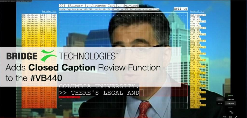 Bridge Technologies-announces-Closed Caption-Packet capture-VB440-production-Broadcast-probe