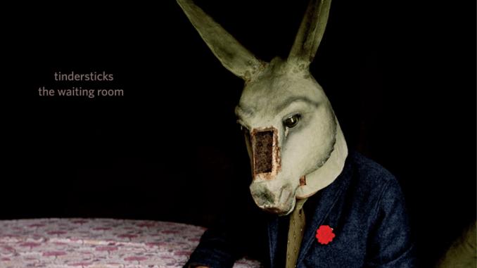 ALBUM REVIEW: TINDERSTICKS - THE WAITING ROOM