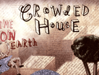 "CLASSIC ALBUM REVISITED: Crowded House - ""Time On Earth"""
