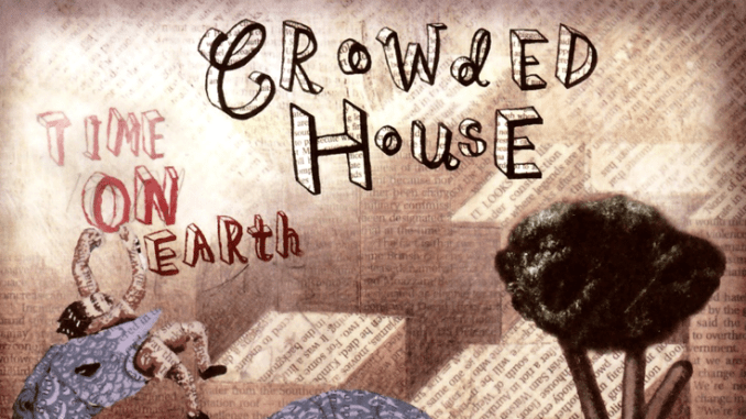"""CLASSIC ALBUM REVISITED: Crowded House - """"Time On Earth"""""""