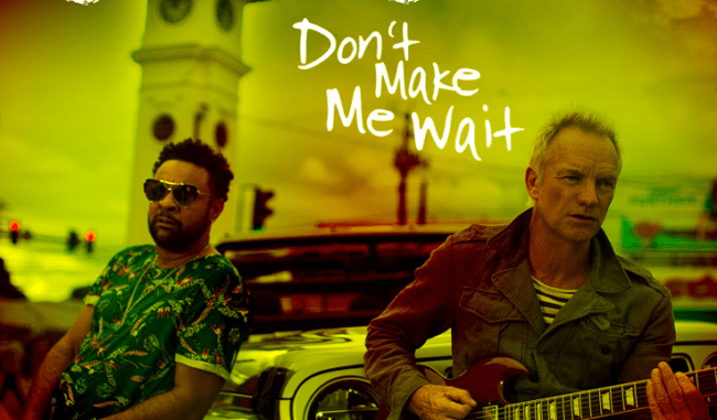 """STING & SHAGGY unveil New Video for """"Don't Make Me Wait"""" - Watch Now!"""