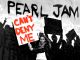 """PEARL JAM Release Protest Song """"Can't Deny Me"""" - Listen Now!"""