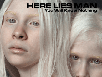 HERE LIES MAN to release new album 'You Will Know Nothing' June 15th, via RidingEasy Records