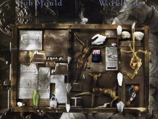 Classic Album Revisited: Bob Mould - Workbook