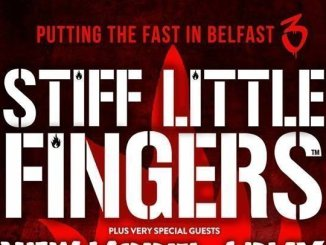 STIFF LITTLE FINGERS Announce Belfast Custom House Square Show on Saturday 24th August 2019 2