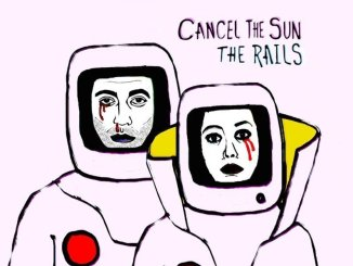 THE RAILS Release New Album 'Cancel The Sun' out August 16th 2