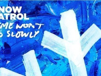 SNOW PATROL debut their new song, 'Time Won't Go Slowly' - Listen Now