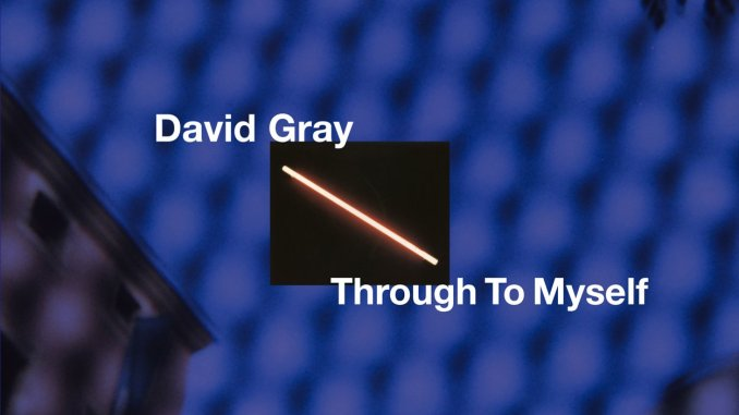 DAVID GRAY releases the track 'Through To Myself' from 20th-anniversary edition of White Ladder