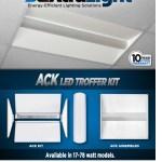 ACK LED Retrofit Kit High Lumens. High Efficacy. Huge Savings.
