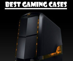 best gaming cases