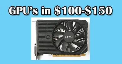 Gpu's in $100-$150