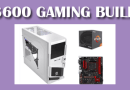 Build the best $600 gaming pc in 2016