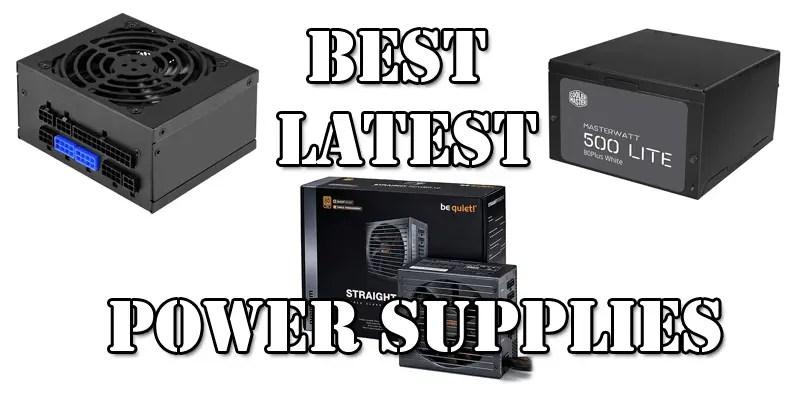 best latest power supplies