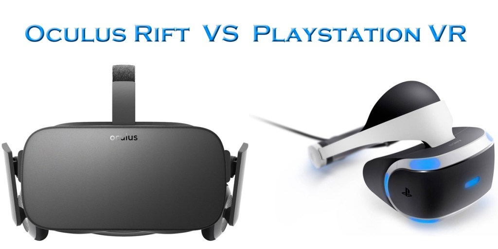 Oculus Rift vs Playstation VR