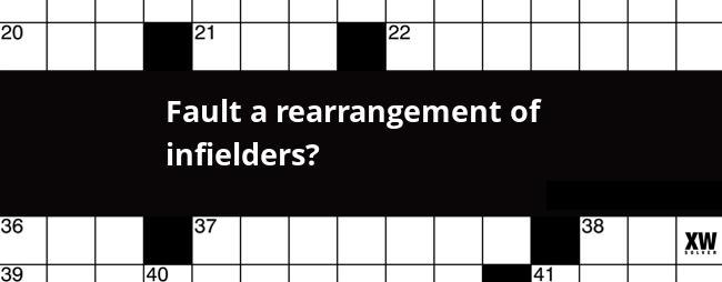Fault a rearrangement of infielders? crossword clue